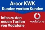Arcor ist jetzt Vodafone / Arcor KWK (Kunden werben Kunden)