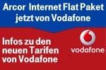 Vodafone DSL Tarife ersetzen Arcor Internet Flat Paket